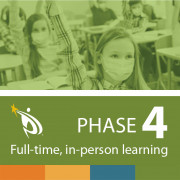 Phase 4, full time, in-person learning